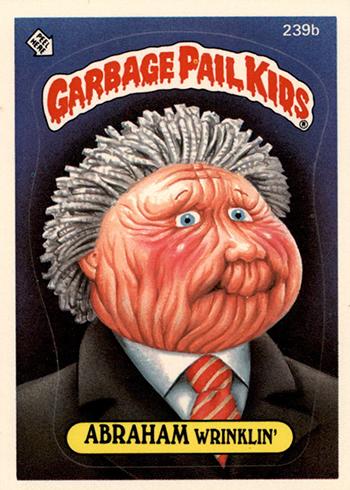 1986 Garbage Pail Kids 239b Abraham Wrinklin
