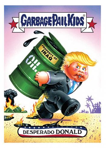 2016 Topps Garbage Pail Kids Dis-grace to the White House 4 Desperado Donald