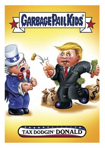 2016 Topps Garbage Pail Kids Dis-grace to the White House 10 Tax-Dodgin Donald