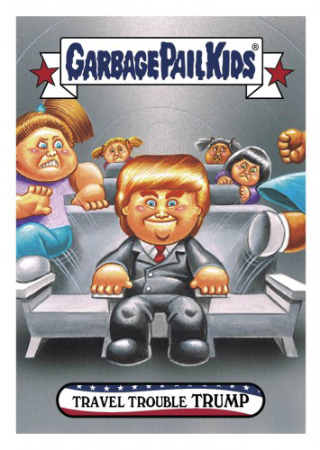 2016 Topps Garbage Pail Kids Dis-grace to the White House 25 Travel Trouble Trump