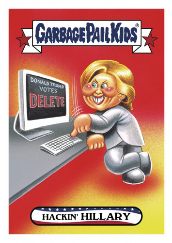2016 Topps Garbage Pail Kids Dis-grace to the White House 34 Hackin Hillary