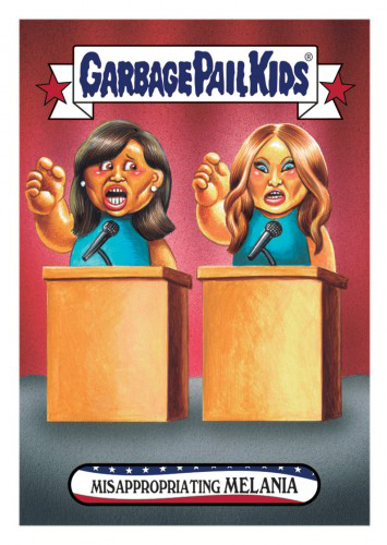 2016 Topps Garbage Pail Kids Dis-grace to the White House 57 Misappropriating Melania