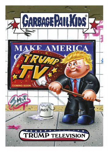 2016 Topps Garbage Pail Kids Dis-grace to the White House 62 Trump Television