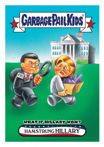 2016 Topps Garbage Pail Kids Dis-grace to the White House 68 Hamstrung Hillary