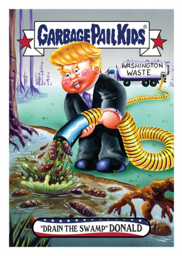 2016 Topps Garbage Pail Kids Dis-grace to the White House 78 Drain the Swamp Donald