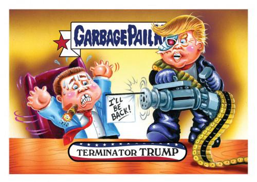 2016 Topps Garbage Pail Kids Dis-grace to the White House 105 Terminator Trump