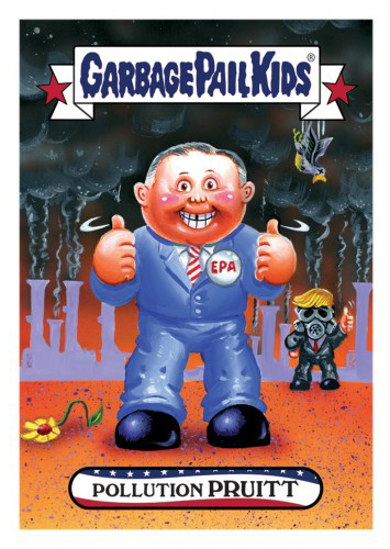 2016 Topps Garbage Pail Kids Dis-grace to the White House 107 Pollution Pruitt