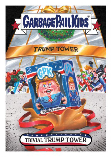 2016 Topps Garbage Pail Kids Dis-grace to the White House 123 Trivial Trump Tower