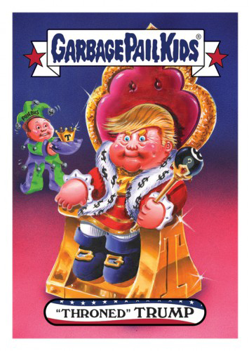 2016 Topps Garbage Pail Kids Dis-grace to the White House 124 Throned Trump