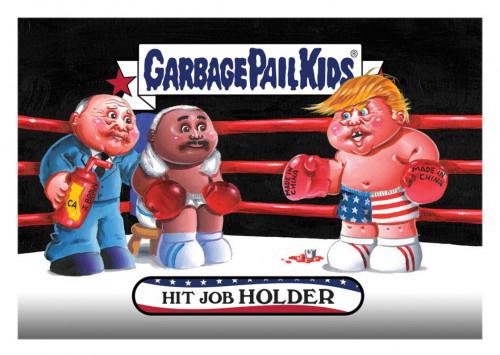 2016 Topps Garbage Pail Kids Dis-grace to the White House 127 Hit Job Holder