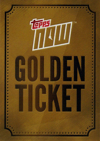 2017 Topps Now Golden Ticket