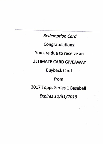 2017 Topps Ultimate Card Giveaway Buyback Redemption