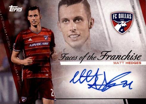 2017 Topps MLS Faces of the Franchise Autographs Matt Hedges