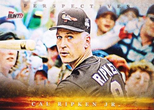 2017 Topps Bunt Baseball Perspectives Cal Ripken