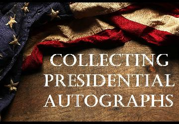Collecting Presidential Autographs