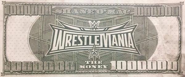 Shane McMahon WrestleMania 32 Prop Money