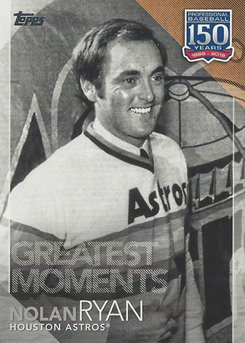 2019 Topps Series 1 Baseball 150 Years of Baseball Greatest Moments Nolan Ryan