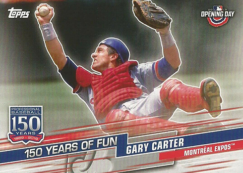 2019 Topps Opening Day Baseball 150 Years of Fun Gary Carter