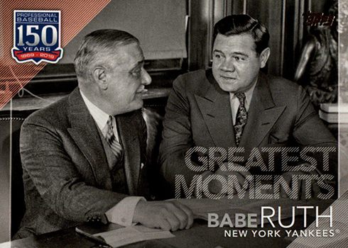 2019 Topps Series 2 Baseball 150 Years of Professional Baseball Greatest Moments Babe Ruth