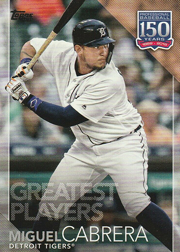 2019 Topps Series 2 Baseball 150 Years of Professional Baseball Greatest PLayers Miguel Cabrera