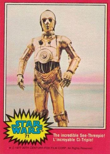 1977 O-Pee-Chee-Star Wars 71 The Incredible See-Threepio
