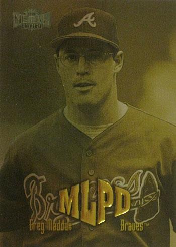 1999 Metal Universe Baseball Greg Maddux MLPD