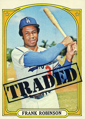 1972 Topps Baseball Frank Robinson Traded