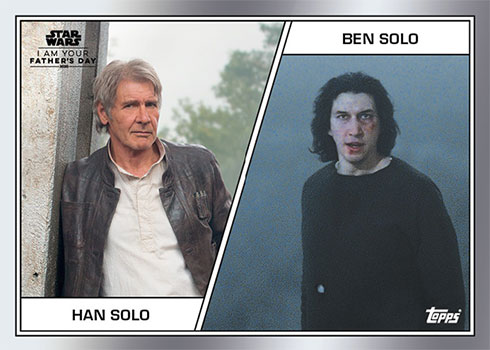 2020 Topps Star Wars: I Am Your Father's Day Han Solo Ben Solo
