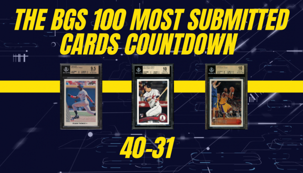 BGS 100 Most Submitted Cards: 40-31